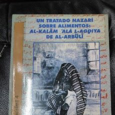Libros: UN TRATADO NAZARI SOBRE ALIMENTOS AL- KALAM 'ALA L- AGDIYA DE AL- ARBULI. Lote 186058020