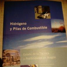 Libros: HIDRÓGENO Y PILAS DE COMBUSTIBLE. IGNACIO ZABALZA. ANTONIO VALERO. SABINA SCARPELLINI.. Lote 187401305