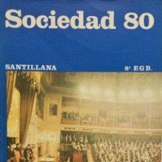 Libros: SOCIEDAD 80 8º EGB. SANTILLANA. NUEVO. Lote 238500805