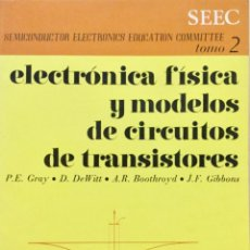 Libros: ELECTRÓNICA FISICA Y MODELOS DE CIRCUITOS DE TRANSISTORES. REVERTÉ. NUEVO. Lote 193900790