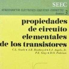 Libros: PROPIEDADES DE CIRCUITO ELEMENTALES DE LOS TRANSISTORES. REVERTÉ. NUEVO. Lote 193901148
