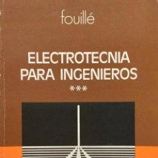 Libros: ELECTROTECNIA PARA INGENIEROS. FOUILLÉ. AGUILAR.. Lote 193911236