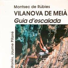 Libros: MANUALS PLENILUNI CATALÁN - GUIA D'ESCALADA DE VILANOVA DE MEIÀ - MONTSEC DE RÚBIES MUY BUEN ESTADO. Lote 194127920