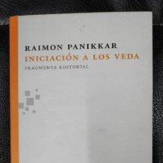 Libros: INICIACION A LOS VEDAS ( RAIMON PANIKKAR ). Lote 194279726