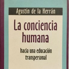 Libros: LA CONCIENCIA HUMANA. AGUSTÍN DE LA HERRÁN. NUEVO REF: AX 475. Lote 194714820