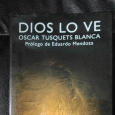 Libros: DIOS LO VE TODO ( OSCAR TUSQUETS BLANCA ). Lote 194915882