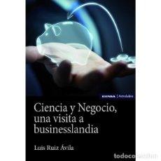 Libros: CIENCIA Y NEGOCIO, UNA VISITA A BUSINESSLANDIA (LUIS RUIZ ÁVILA) EUNSA 2020. Lote 195180818