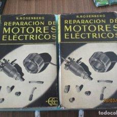Libros: REPARACIÓN DE MOTORES ELÉCTRICOS R.ROSENBERG ( TEXTO Y LÁMINAS 2 LIBROS) ED.GUSTAVO GILI . Lote 197098711