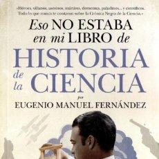 Libri: ESO NO ESTABA EN MI LIBRO DE HISTORIA DE LA CIENCIA - GUADALMAZAN, 2019 (NUEVO). Lote 198804002