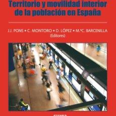 Libros: TERRITORIO Y MOVILIDAD INTERIOR EN LA POBLACIÓN DE ESPAÑA (C. MONTORO) EUNSA 2009. Lote 203262353
