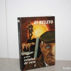Libros: EL RELEVO Y OTROS RELATOS DE CAZA.. Lote 205562096