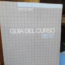 Libros: GUÍA DEL CURSO 86-87, PSICOLOGÍA, UNIVERSIDAD NACIONAL DE EDUCACIÓN A DISTANCIA. L.5798-1031. Lote 206311937