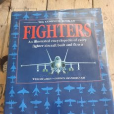 Libros: THE COMPLETE BOOK OF FIGHTERS - AN ILLUSTRATED ENCYCLOPEDIA OF EVERY FIGHTER AIRCRAFT BUILT & FLOWN. Lote 206516516