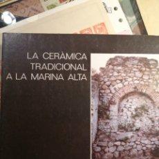 Libros: LA CERÁMICA TRADICIONAL A LA MARINA ALTA. DENIA1989. Lote 206927853