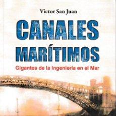Libros: CANALES MARÍTIMOS. GIGANTES DE LA INGENIERÍA EN EL MAR (VÍCTOR SAN JUAN) GLYPHOS 2020. Lote 207003822