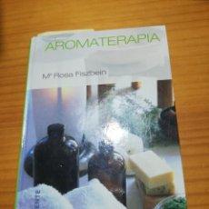 Libros: LIBRO AROMATERAPIA DE MARIA ROSA FISZBEIN. Lote 207445140