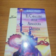 Libros: LIBRO EL CABALLERO DE LA ARMADURA OXIDADA DE ROBERT FISHER. Lote 207445585