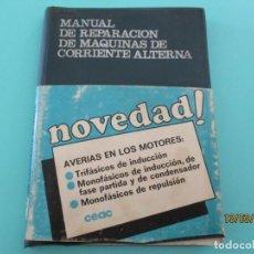 Libros: LIBRO ANTIGUO DE MANUAL DE REPARACION DE MAQUINAS DE CORRIENTE ALTERNA DE CEAC. Lote 208415467