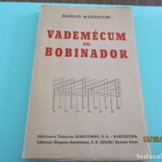 Libros: ANTIGUO LIBRO VADEMECUM DEL BOBINADOR. Lote 208417671