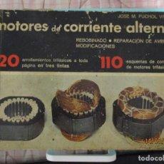 Libros: ANTIGUO LIBRO DE MOTORES DE CORRIENTE ALTERNA. Lote 208418133