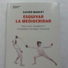 Libros: ESQUIVAR LA MEDIOCRIDAD - XAVIER MARCET. Lote 209144487