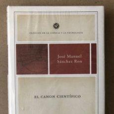 Libros: EL CANON CIENTÍFICO. JOSÉ MANUEL SÁNCHEZ RON. CLÁSICOS DE LA CIENCIA Y LA TECNOLOGÍA. ED. CRITICA.. Lote 209244096