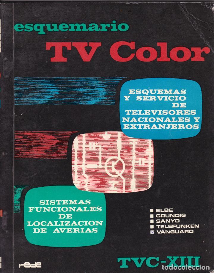 ESQUEMARIO TV COLOR TVC Nº XIII DEPOSITO LEGAL 1975 EDICIONES TECNICAS REDE (Libros Nuevos - Ciencias, Manuales y Oficios - Otros)