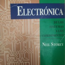 Libros: ELECTRÓNICA DE LOS SISTEMAS A LOS COMPONENTES. Lote 209894347