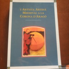 Libros: LA ARTISTA-ARTESA MEDIEVAL A LA CORONA D'ARAGÓ. Lote 209943362