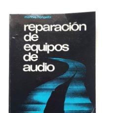 Livros: REPARACION DE EQUIPOS DE AUDIO. HOROWITZ, MANNIE. 1973. Lote 210824382