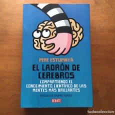 Libros: LIBRO EL LADRÓN DE CEREBROS PERE ESTUPINYA PRIMERA EDICIÓN. Lote 211575427