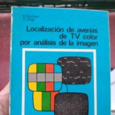 Libros: LOCALIZACION DE AVERIAS DE TV COLOR POR ANALISIS DE LA IMAGEN,MARCOMBO,BOIXAREU,TV COLOR,ELECTRONICA. Lote 151073702
