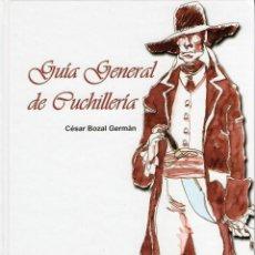 Livros: GUIA GENERAL DE CUCHILLERIA. BOZAL GERMAN, CESAR.. Lote 215323722