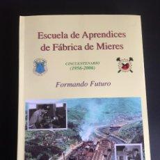 Libros: ESCUELA DE APRENDICES DE FABRICA DE MIERES. CINCUENTENARIO (1956-2006 ). Lote 217691767