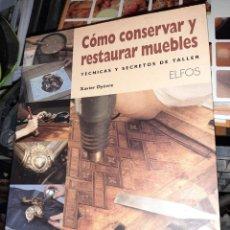 Libros: COMO CONSERVAS Y RESTAURAR MUEBLES POR XAVIER DYÈVRE. Lote 217810862