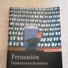 Libros: PERSUASIÓN - FUNDAMENTOS DE RETÓRICA - KURT SPANG - ED. UNIVERSIDAD DE NAVARRA - 2005. Lote 217851441