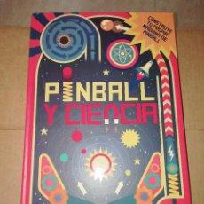 Libros: PINBALL Y CIENCIA - CONSTRUYE TU PROPIA MAQUINA PINBALL. Lote 218399301