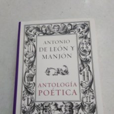 Libros: ANTOLOGÍA POÉTICA, ANTONIO DE LEÓN Y MANJON. Lote 220433745