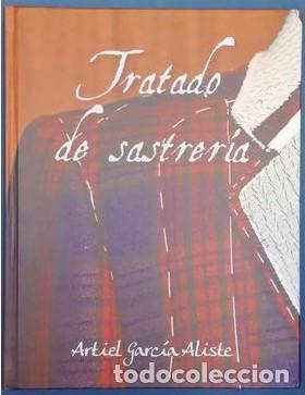 TRATADO DE SASTRERÍA. ARTIEL GARCÍA ALISTE (Libros Nuevos - Ciencias, Manuales y Oficios - Otros)