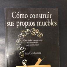 Libros: CÓMO CONSTRUIR SUS PROPIOS MUEBLES. LIBRO IMPECABLE. Lote 222230830