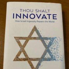 Libros: AVI JORISCH, THOU SHALT INNOVATE: HOW ISRAELI INGENUITY REPAIRS THE WORLD. Lote 222716112