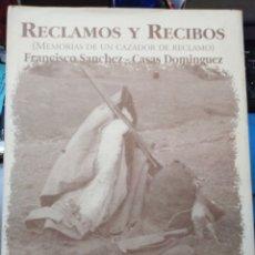 Libros: RECLAMOS Y RECIBOS(MEMORIAS DE UN CAZADOR DE RECLAMO)FRANCISCO SÁNCHEZ,EDITA AGUALARGA,1995,ILUSTRA. Lote 222792518