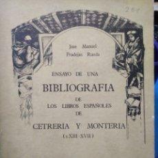 Libros: ENSAYO DE UNA BIBLIOGRAFÍA DE LOS LIBROS ESPAÑOLES DE CETRERÍA Y MONTERIA(XIII-XVII)CON MAPA,. Lote 222801255