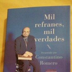 Libros: MIL REFRANES MIL VERDADES CONSTANTINO ROMERO ED. MARTÍNEZ ROCA. Lote 223536652