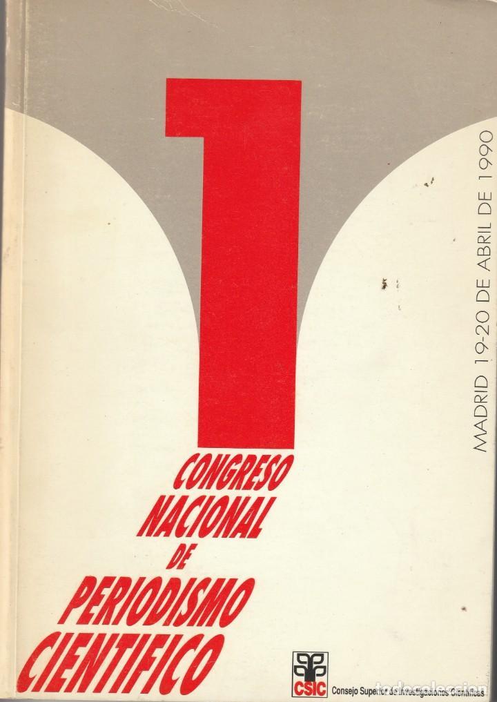 PRIMER CONGRESO NACIONAL DE PERIODISMO CIENTIFICO. MADRID 1990..CSIC (Libros Nuevos - Ciencias, Manuales y Oficios - Otros)