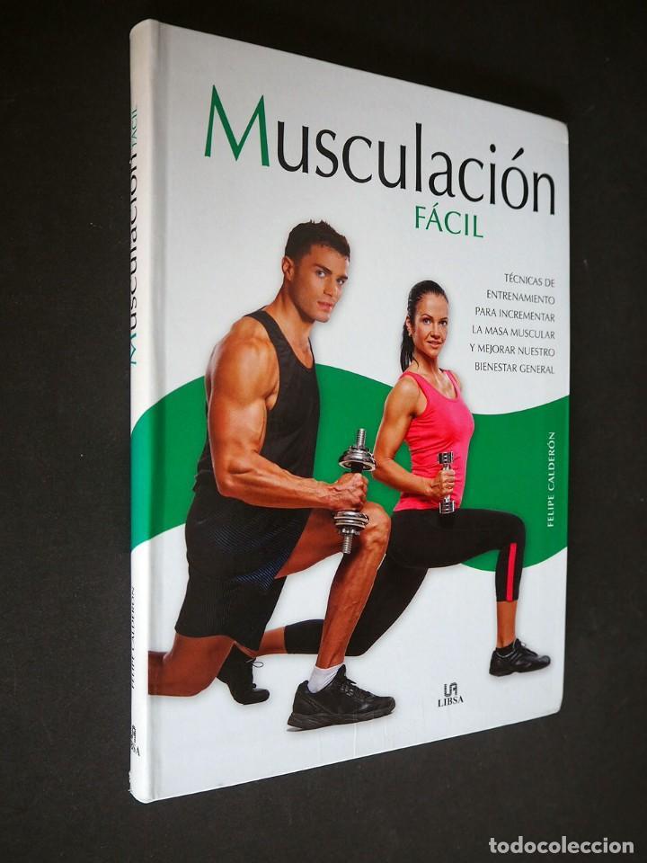 MUSCULACION FACIL. LIBSA. FELIPE CALDERÓN SIMON. 2012 (Libros Nuevos - Ciencias, Manuales y Oficios - Otros)