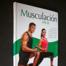 Libros: MUSCULACION FACIL. LIBSA. FELIPE CALDERÓN SIMON. 2012. Lote 225581380