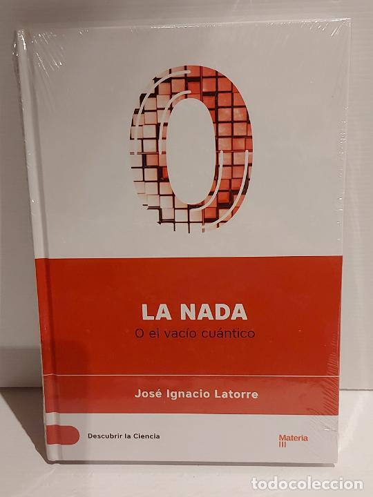 DESCUBRIR LA CIENCIA Nº 23 / LA NADA - O EL VACÍO CUÁNTICO / JOSÉ IGNACIO LATORRE / PRECINTADO (Libros Nuevos - Ciencias, Manuales y Oficios - Otros)