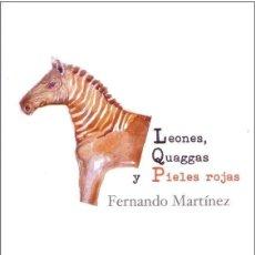 Libros: LEONES, QUAGGAS Y PIELES ROJAS. Lote 227767070
