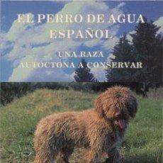 Libros: EL PERRO DE AGUA ESPAÑOL CECILIO JOSÉ BARBA CAPOTE, BALDOMERO MORENO-ARROYO. Lote 235228425